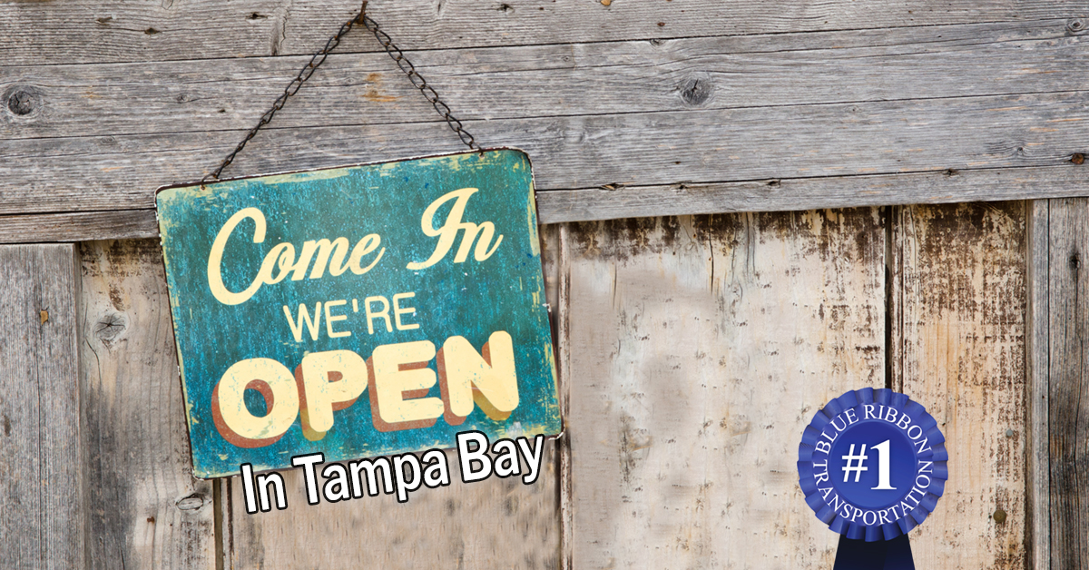 We're open in Tampa Bay and Sarasota
